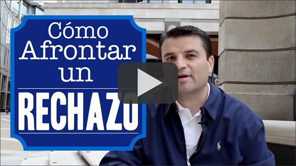 Jose Espana explica en este video cómo afrontar un rechazo
